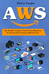 AWS: The Simple Complete Guide From Beginner To Advanced For Amazon Web Services Kindle Edition