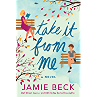Take It from Me: A Novel