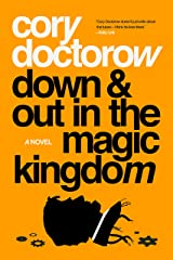 Down and Out in the Magic Kingdom Kindle Edition