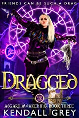 Dragged (Asgard Awakening Book 3) Kindle Edition