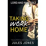 Taking Work Home: Lord and Master 2