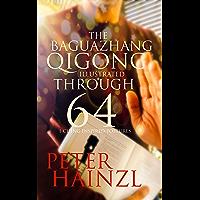 The Baguazhang Qigong Illustrated through 64 I-Ching inspired Postures (The Baguazhang Art of War Book 2) (English…