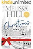 Christmas in New York: A Magical Escapist Read (A Weekend Escape Book 2)