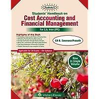 Padhukas Students Handbook On Cost Accounting and Financial Management (CA IPCC): CA Inter Old Syllabus-for May 2019 Exams