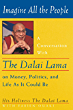 Imagine All the People: A Conversation with the Dalai Lama on Money, Politics, and Life As It Could Be (English Edition)