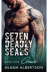 Crave (Seven Deadly SEALs: Season One Book 5)