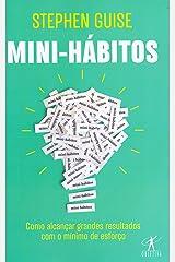 Mini-Habitos. Como Alcancar Grandes Resultados Com o Minimo Esforco (Em Portugues do Brasil) Paperback