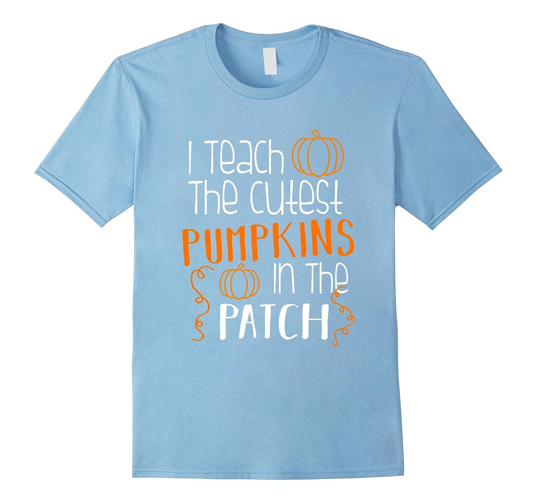 Halloween I Teach The Cutest Pumpkins Funny Teacher T Shirt-T-Shirt