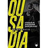 Ousadia: Crônicas de Um Jovem Brasileiro Perdido Pelo Mundo