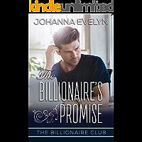 The Billionaire's Promise: A Clean Billionaire Romance (The Billionaire Club Book 3)