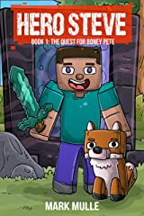 Hero Steve Book 1: The Quest for Boney Pete Kindle Edition