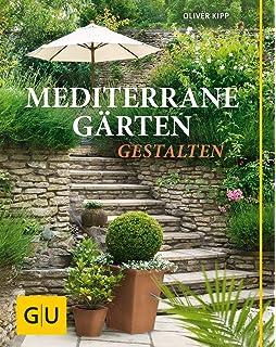 Mediterane Garten mediterrane gartenparadiese traumhafte kübelpflanzen winterharte