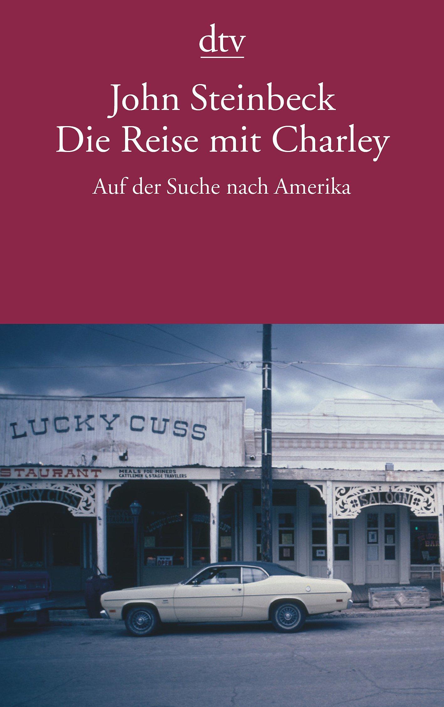 Die Reise mit Charley: Auf der Suche nach Amerika Taschenbuch – 1. Juni 2007 John Steinbeck Burkhart Kroeber dtv Verlagsgesellschaft 3423135654