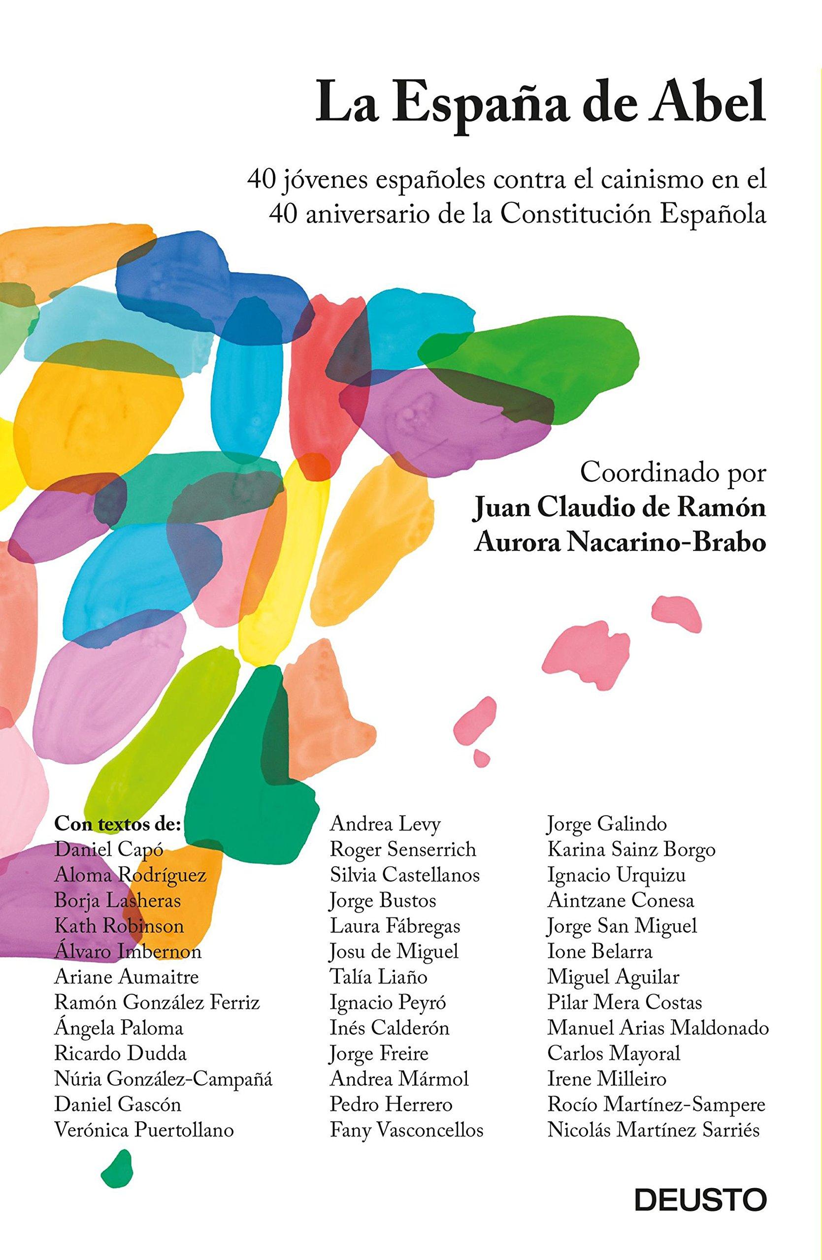 La España de Abel: 40 jóvenes españoles contra el cainismo en el 40 aniversario de la Constitución Española Sin colección: Amazon.es: Nacarino-Brabo, Aurora, Ramón Jacob-Ernst, Juan Claudio de, AA. VV.: Libros