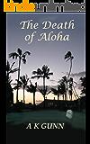 The Death of Aloha (English Edition)