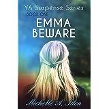 EMMA BEWARE: A YA Suspense Thriller: Book One (YA Suspense Series 1)