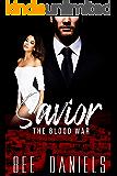 Savior: A Mafia Romance (The Blood War Series - Book One)