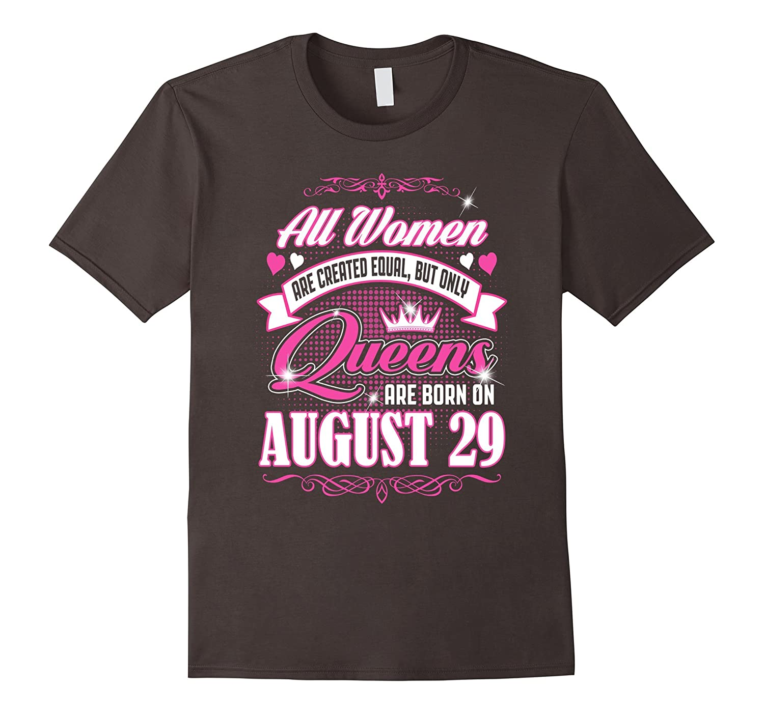 Queens Are Born On August 29 Birthday Shirt Gift Funny PL