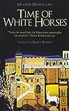 Time of White Horses: A Novel (Hoopoe Fiction Aucp)