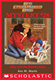 The Baby-Sitters Club Mystery #28: Abby and the Mystery Baby (The Baby-Sitters Club Mysteries)