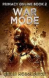 War Mode (Primacy Online Book 2)