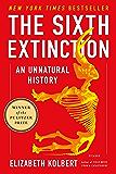 The Sixth Extinction: An Unnatural History (English Edition)