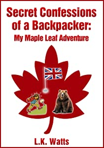 Secret Confessions of a Backpacker:  My Maple Leaf Adventure