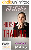 Veronica Mars - the TV series: Horse Trading (Kindle Worlds Novella)