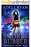 Smoke & Rubber: A Contemporary Reverse Harem Romance (Burnout Book 1)