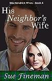 His Neighbor's Wife (MacKendrick Wives Book 4)