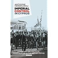 Imperial Control in Cyprus: Education and Political Manipulation in the British Empire