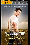 Winning the Cowboy: A Bad Boy Sweet Romance (Not So Bad Boys Book 3)