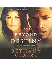 Love Beyond Destiny: A Scottish, Time Travel Romance: Morna's Legacy Series, Book 11