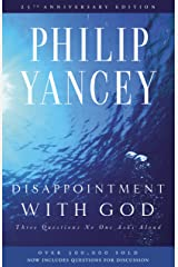Disappointment with God: Three Questions No One Asks Aloud (English Edition) eBook Kindle