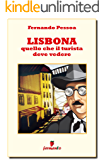 Lisbona. Quello che il turista deve vedere (Emozioni senza tempo)