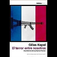 El terror entre nosotros: Una historia de la yihad en Francia