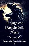 Dialogo con l'Angelo della Morte