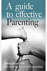 A Guide To Effective Parenting (Improve your essential skills series Book 3) Kindle Edition
