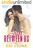 Just Between Us: A Friend's to Lover's Romance