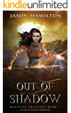 Out of Shadow: An Epic YA Fantasy Adventure (Roots of Creation Book 1)