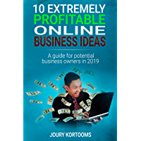 10 Extremely Profitable Online Business ideas: A guide for potential business owners in 2019 (English Edition)
