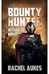 Bounty Hunter: Nothing to Nobody Kindle Edition