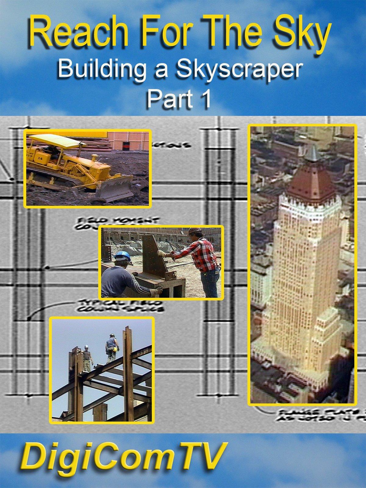 Watch Reach For The Sky - Building a Skyscraper - Part 1 | Prime Video