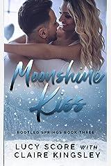 Moonshine Kiss (Bootleg Springs Book 3) Kindle Edition