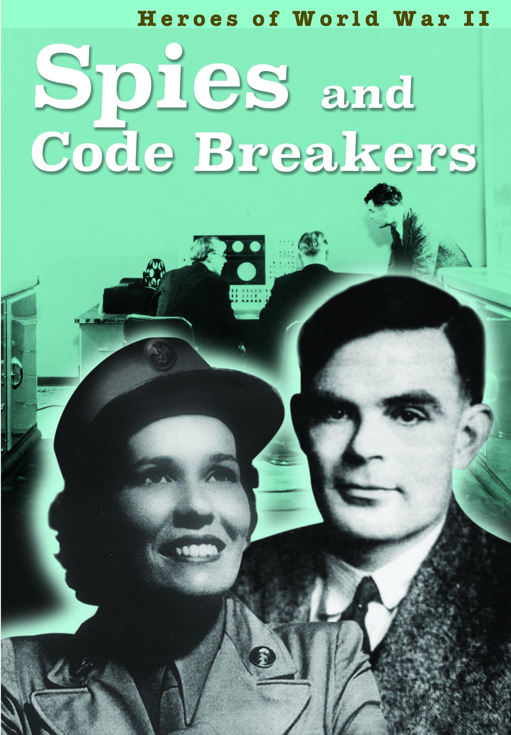 Spies and Codebreakers (Heroes of World War II)
