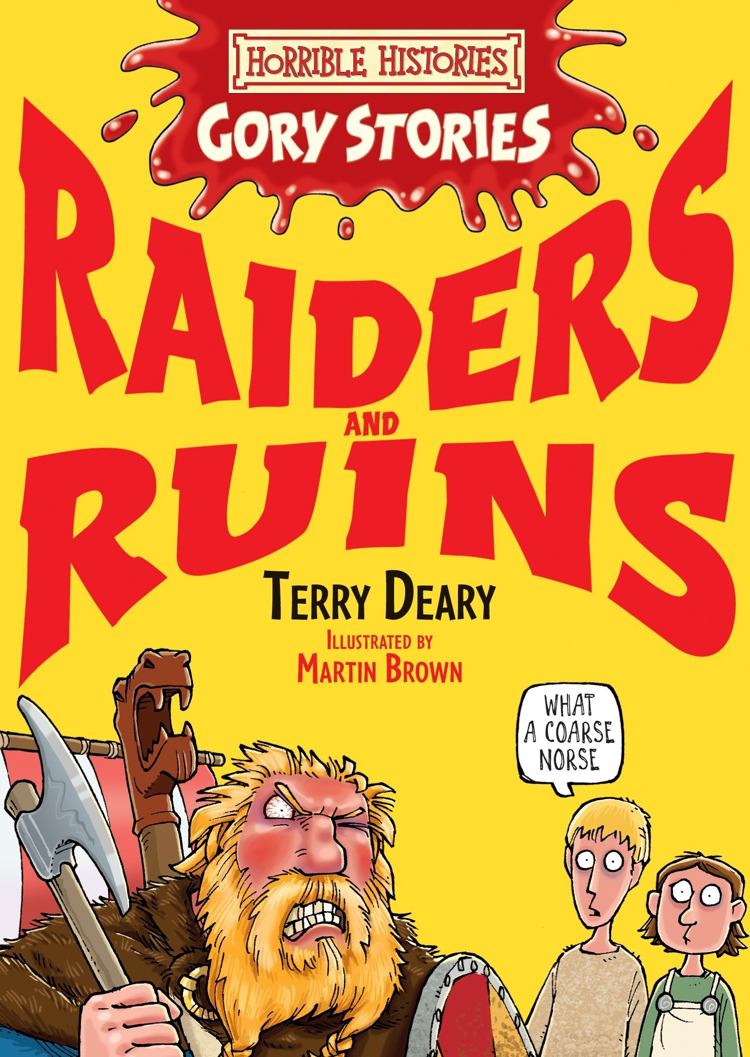 Read Online Raiders and Ruins (Horrible Histories Gory Stories) ebook