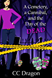 A Cemetery, a Cannibal, and the Day of the Dead: Deanna Oscar Paranormal Mysteries Book 5 (Deanna Oscar Paranormal Mystery)