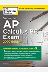 Cracking the AP Calculus BC Exam, 2020 Edition: Practice Tests & Proven Techniques to Help You Score a 5 (College Test Preparation) Kindle Edition