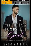 The Sheik's Bombshell Secret (The Arabian Heirs Series Book 2)
