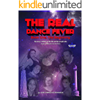 The Real Dance Fever, Book One: My story: a tribute to the '80s and the people who made a difference in our lives. (AND… book cover
